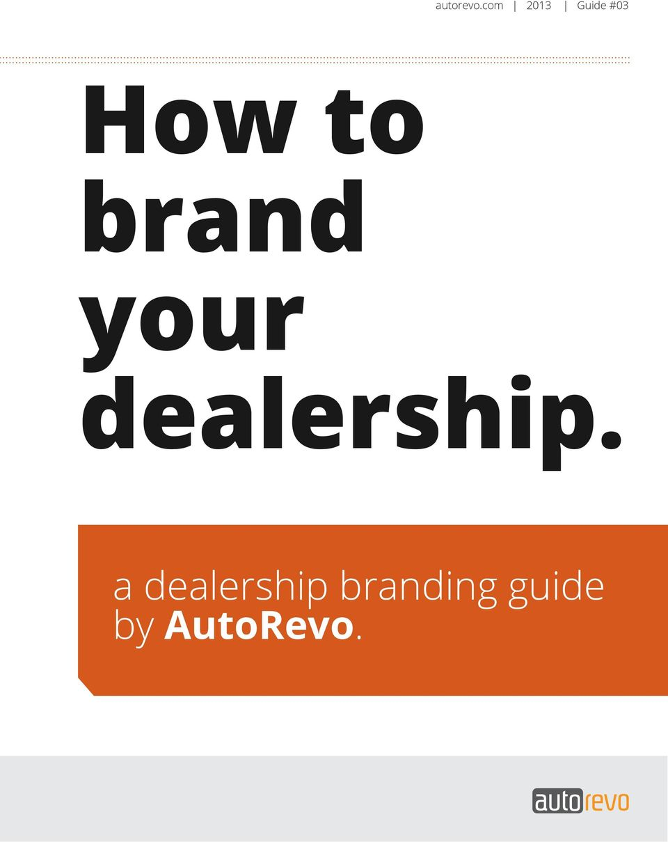 to brand your dealership.