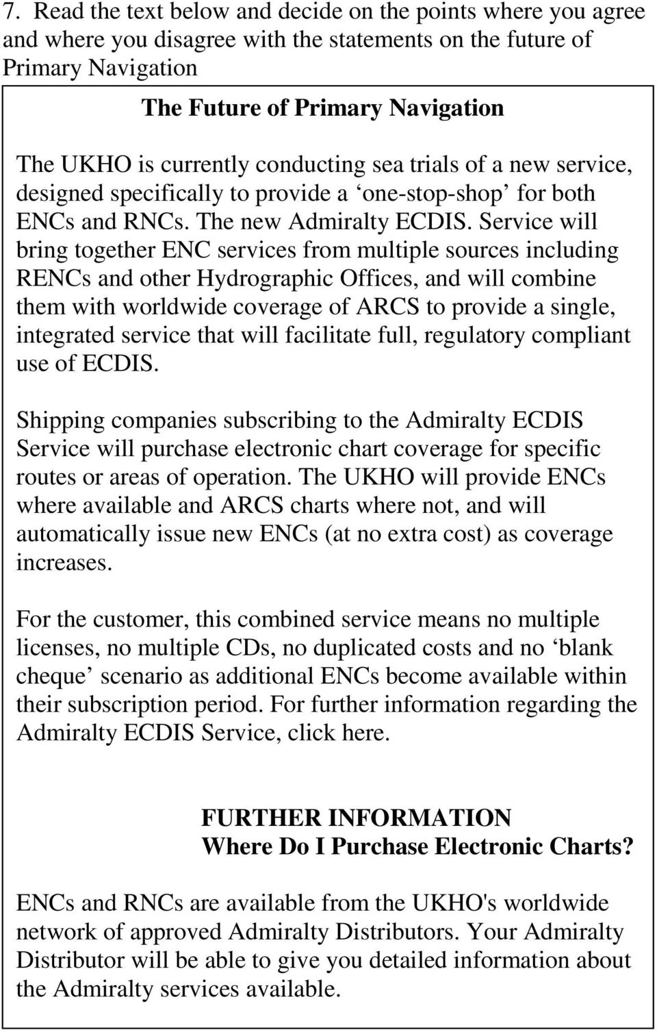 Service will bring together ENC services from multiple sources including RENCs and other Hydrographic Offices, and will combine them with worldwide coverage of ARCS to provide a single, integrated