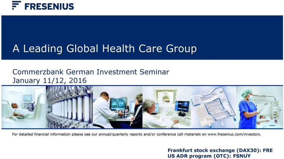 annual/quarterly reports and/or conference call materials on www.fresenius.