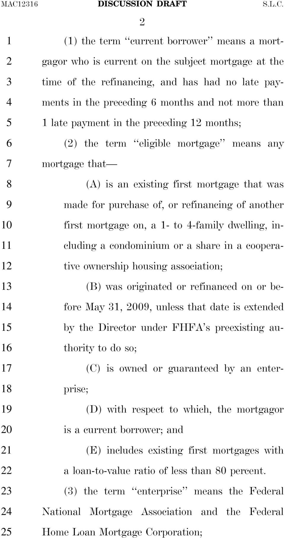 another first mortgage on, a - to -family dwelling, including a condominium or a share in a cooperative ownership housing association; (B) was originated or refinanced on or before May, 00, unless