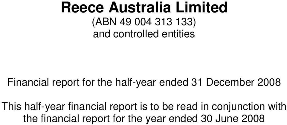 2008 This half-year financial report is to be read in