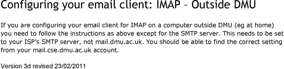 the SMTP server. This needs to be set to your ISP s SMTP server, not mail.dmu.ac.uk.