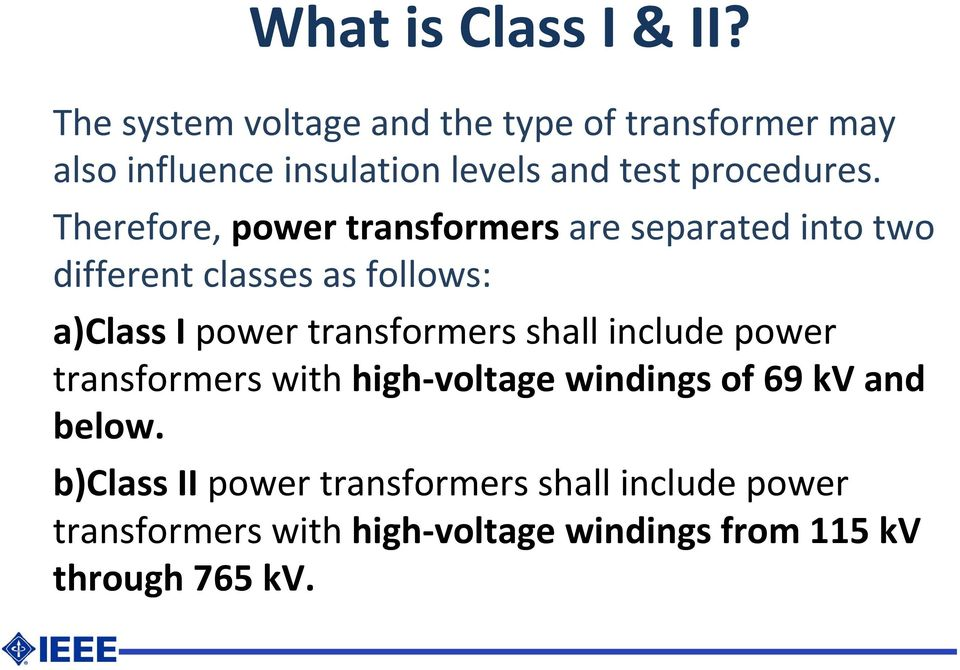 Therefore, power transformers are separated into two different classes as follows: a)class I power