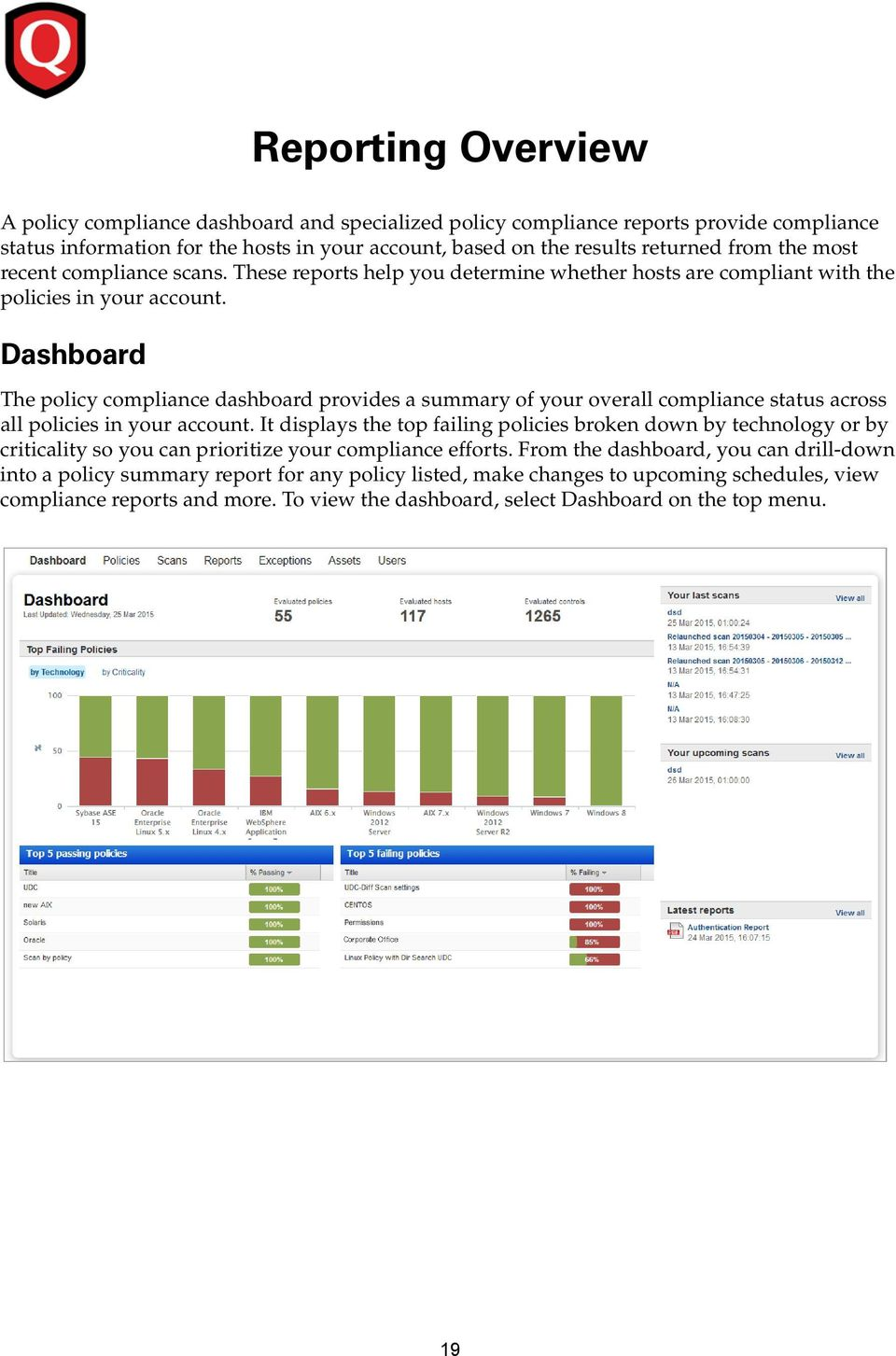 Dashboard The policy compliance dashboard provides a summary of your overall compliance status across all policies in your account.