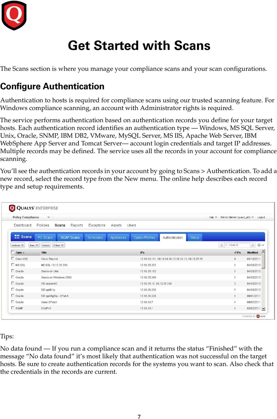 The service performs authentication based on authentication records you define for your target hosts.