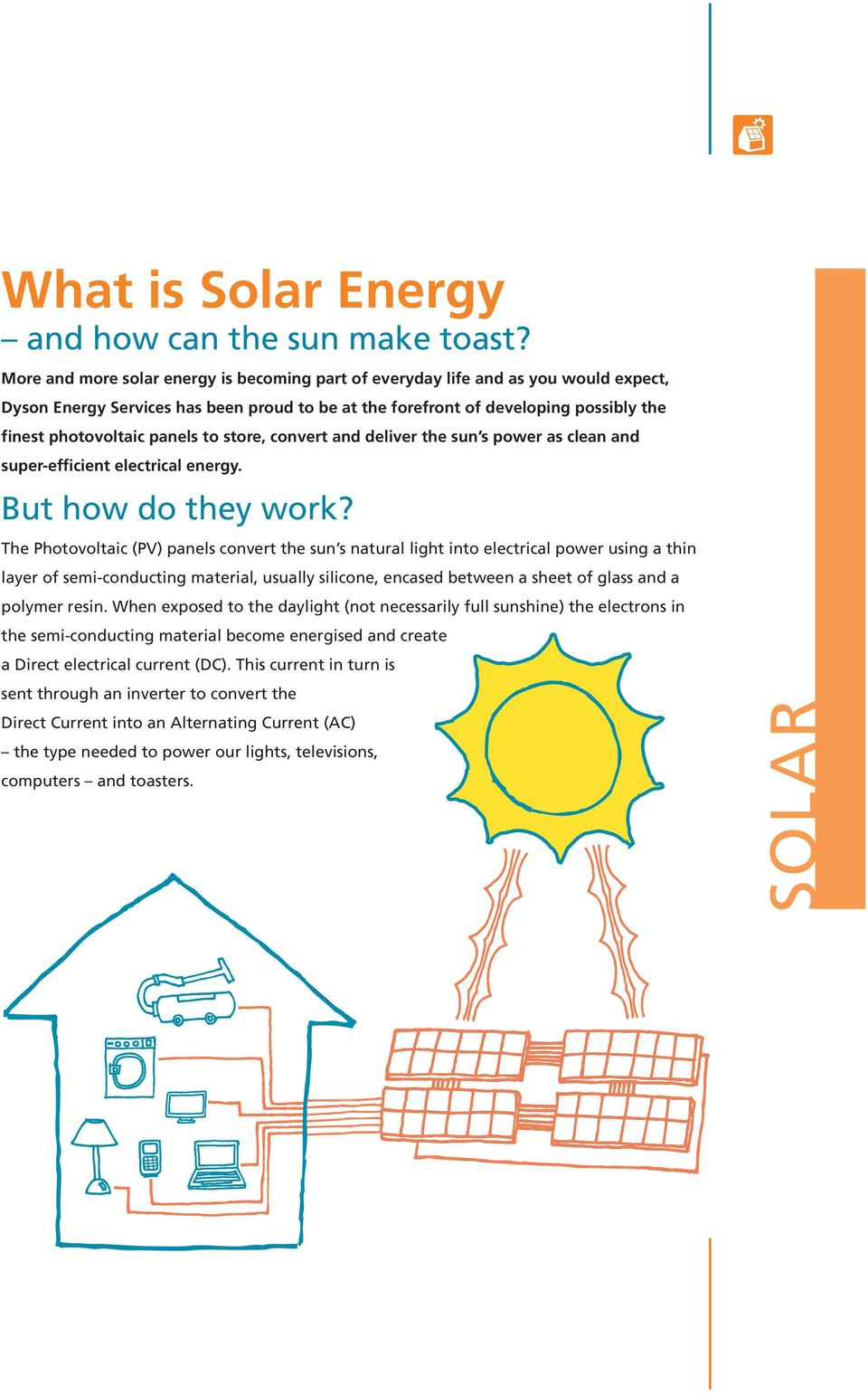 to store, convert and deliver the sun s power as clean and super-efficient electrical energy. But how do they work?
