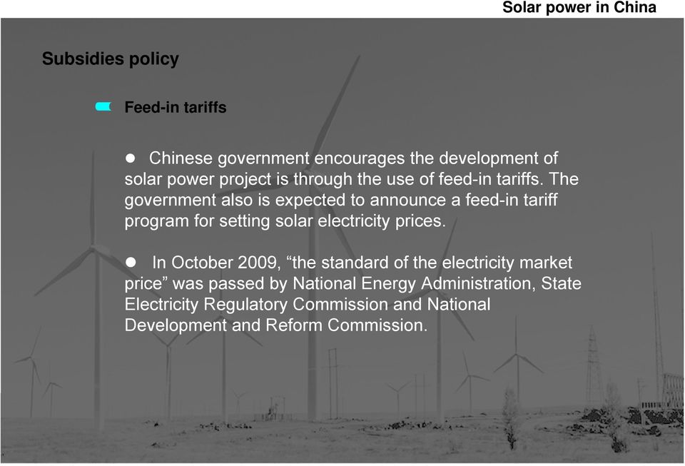 The government also is expected to announce a feed-in tariff program for setting solar electricity prices.