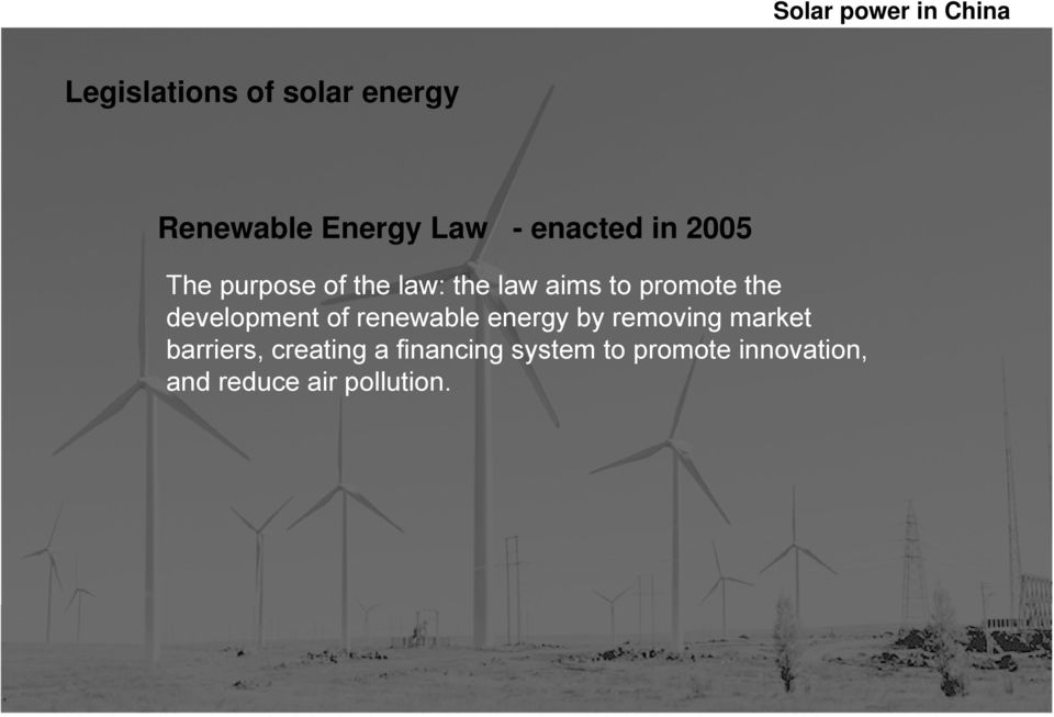 development of renewable energy by removing market barriers,