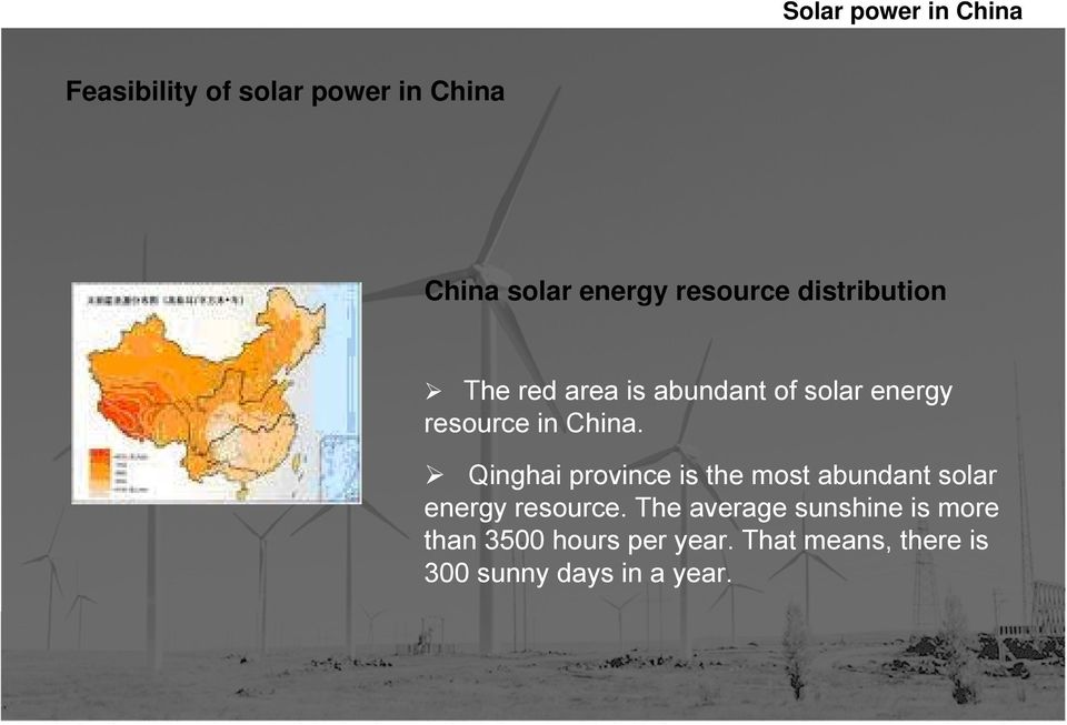 Qinghai province is the most abundant solar energy resource.