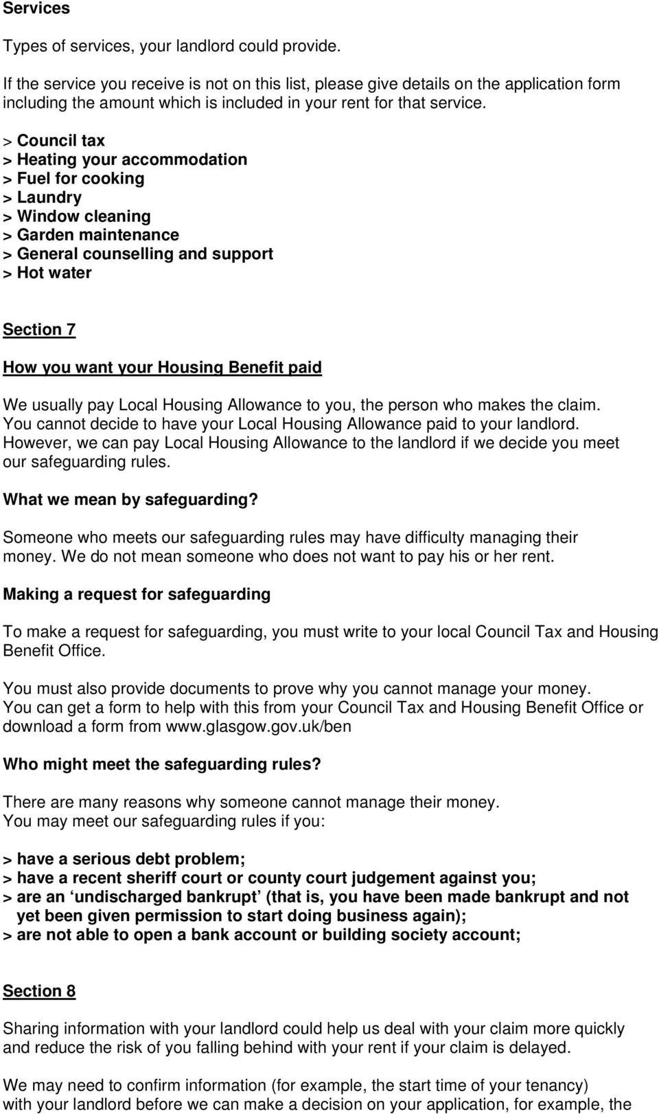 > Council tax > Heating your accommodation > Fuel for cooking > Laundry > Window cleaning > Garden maintenance > General counselling and support > Hot water Section 7 How you want your Housing