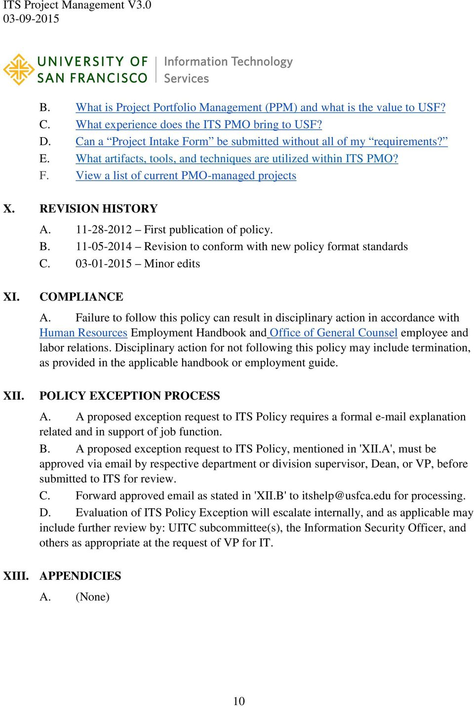 11-05-2014 Revision to conform with new policy format standards C. 03-01-2015 Minor edits XI. XII. COMPLIANCE A.
