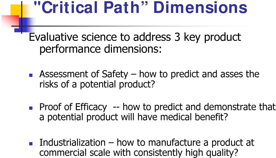 Proof of Efficacy -- how to predict and demonstrate that a potential product will have