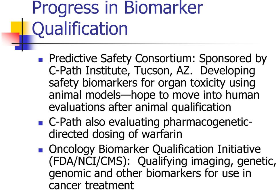 animal qualification C-Path also evaluating pharmacogeneticdirected dosing of warfarin Oncology Biomarker