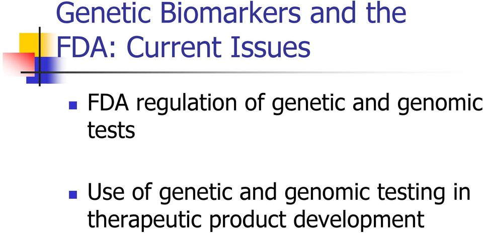 genomic tests Use of genetic and