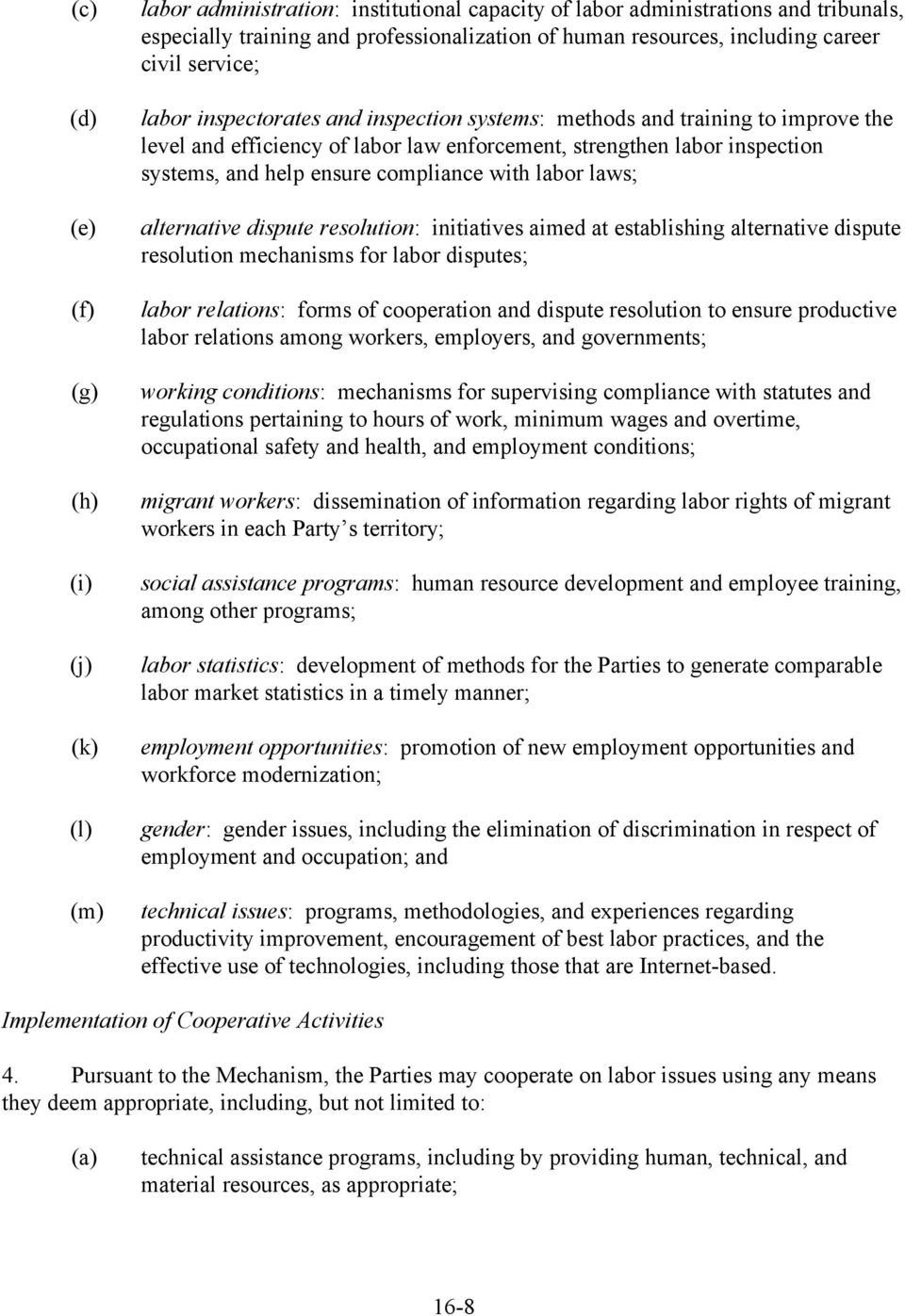 ensure compliance with labor laws; alternative dispute resolution: initiatives aimed at establishing alternative dispute resolution mechanisms for labor disputes; labor relations: forms of