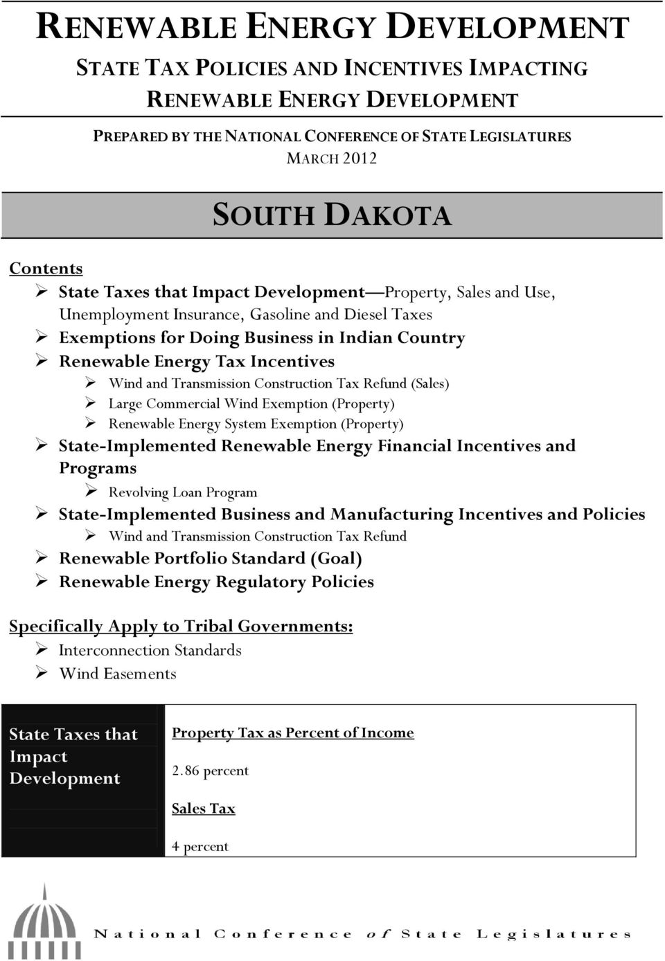 Transmission Construction Tax Refund (Sales) Large Commercial Wind Exemption (Property) Renewable Energy System Exemption (Property) State-Implemented Renewable Energy Financial Incentives and