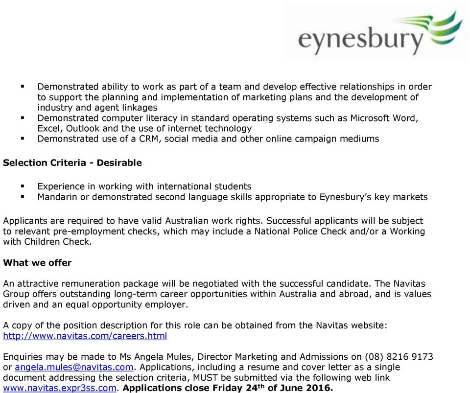online campaign mediums Selection Criteria - Desirable Experience in working with international students Mandarin or demonstrated second language skills appropriate to Eynesbury s key markets