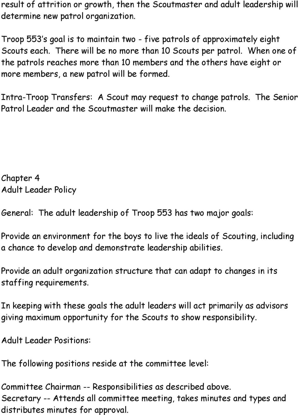 Intra-Troop Transfers: A Scout may request to change patrols. The Senior Patrol Leader and the Scoutmaster will make the decision.