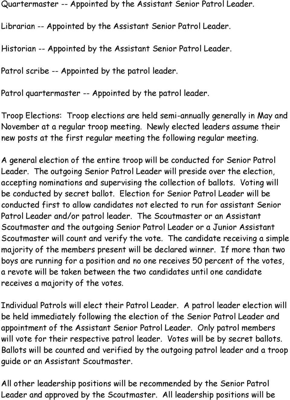 Troop Elections: Troop elections are held semi-annually generally in May and November at a regular troop meeting.