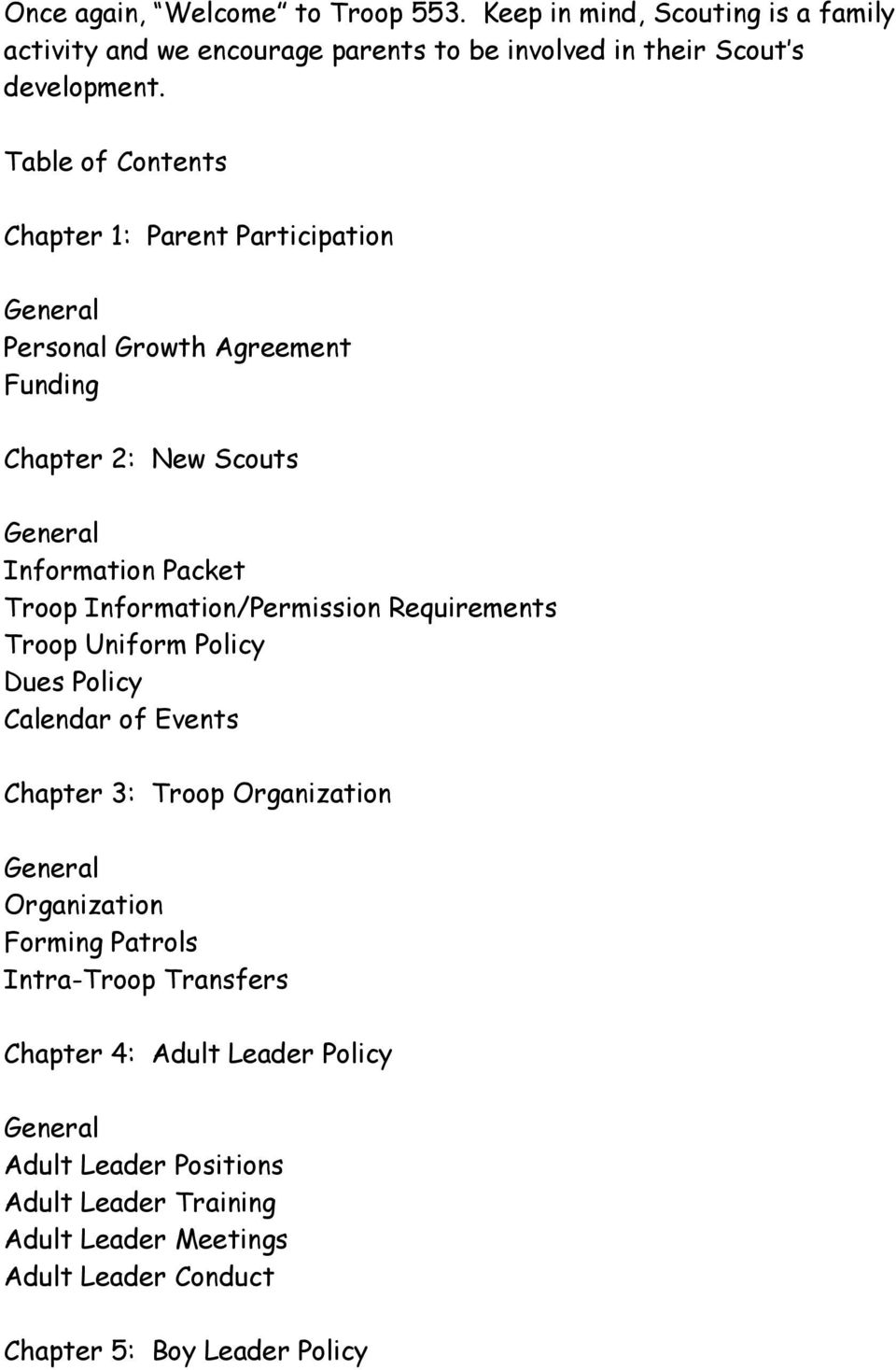 Information/Permission Requirements Troop Uniform Policy Dues Policy Calendar of Events Chapter 3: Troop Organization General Organization Forming Patrols