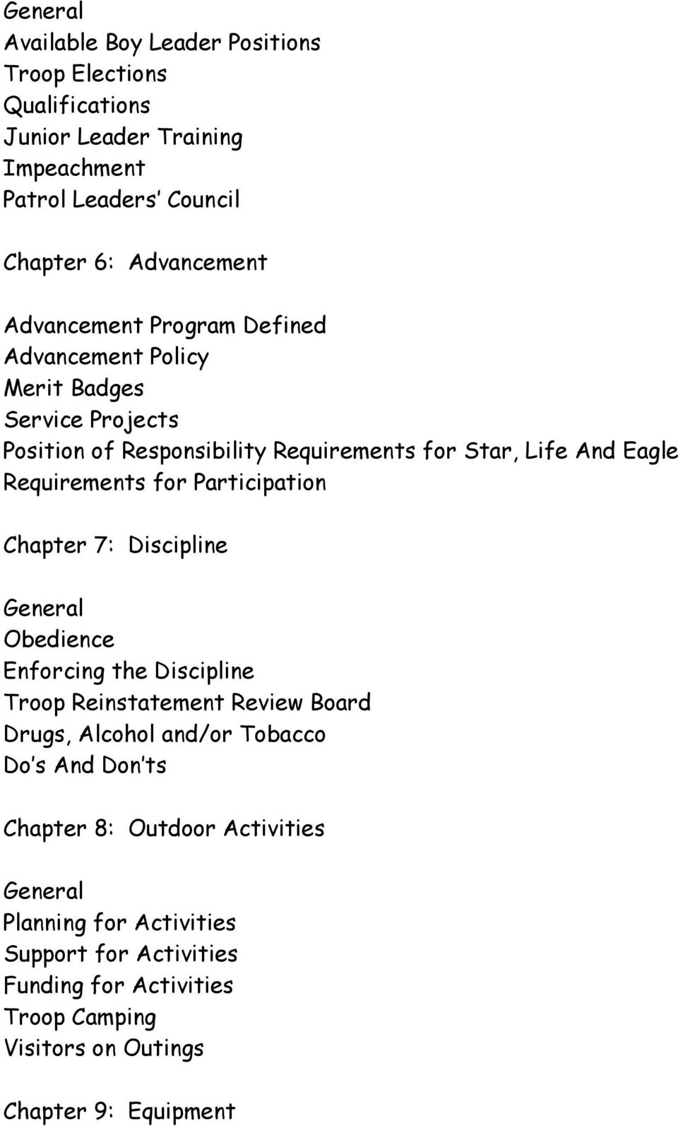 for Participation Chapter 7: Discipline General Obedience Enforcing the Discipline Troop Reinstatement Review Board Drugs, Alcohol and/or Tobacco Do s And