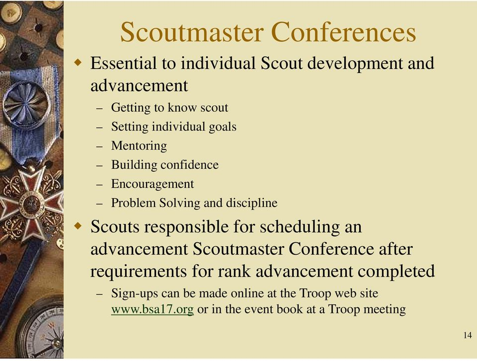 responsible for scheduling an advancement Scoutmaster Conference after requirements for rank advancement