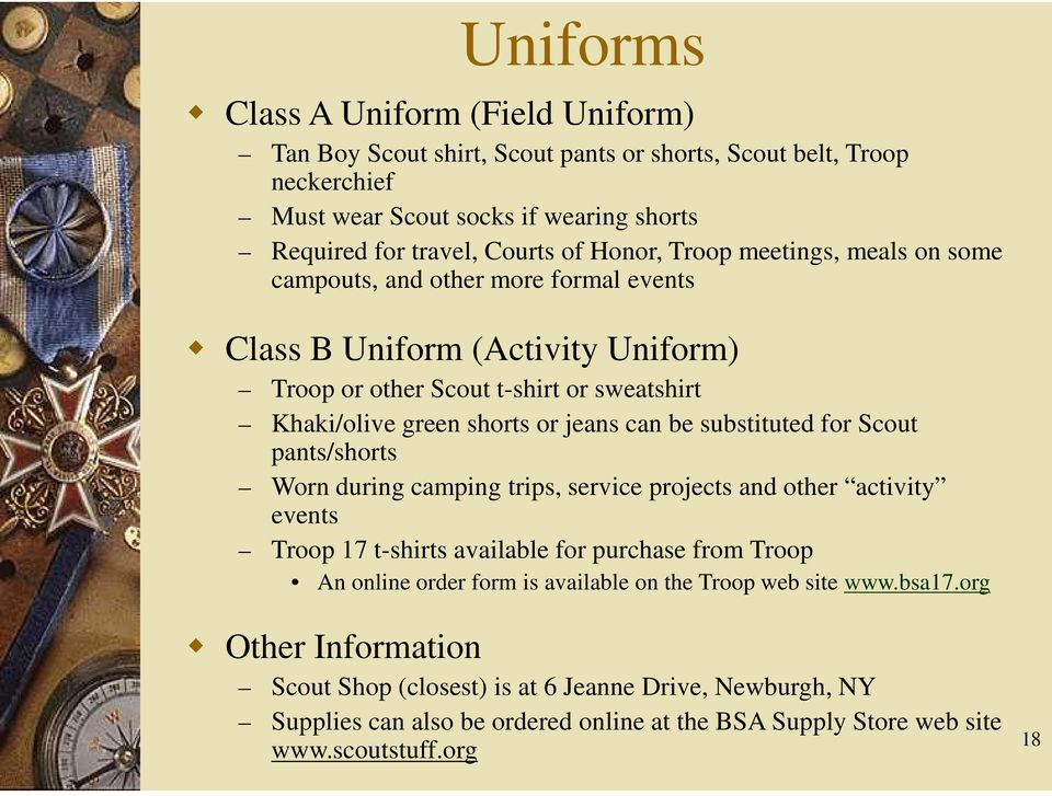 substituted for Scout pants/shorts Worn during camping trips, service projects and other activity events Troop 17 t-shirts available for purchase from Troop An online order form is available
