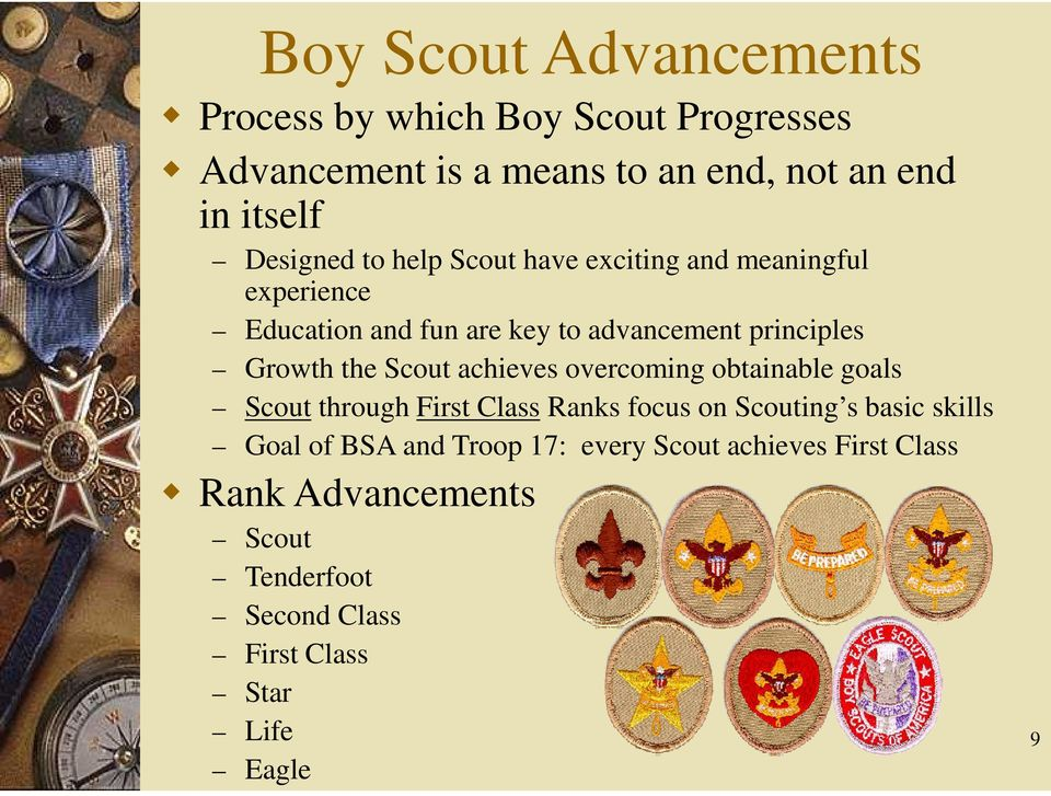 the Scout achieves overcoming obtainable goals Scout through First Class Ranks focus on Scouting s basic skills Goal of