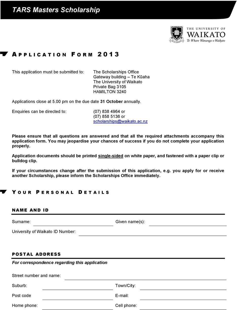 nz Please ensure that all questions are answered and that all the required attachments accompany this application form.