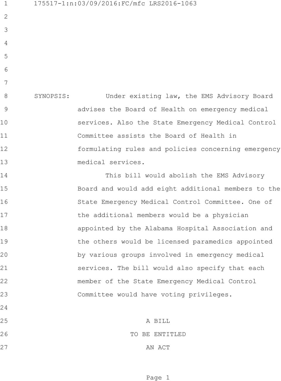 14 This bill would abolish the EMS Advisory 15 Board and would add eight additional members to the 16 State Emergency Medical Control Committee.