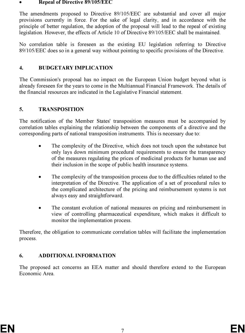 However, the effects of Article 10 of Directive 89/105/EEC shall be maintained.