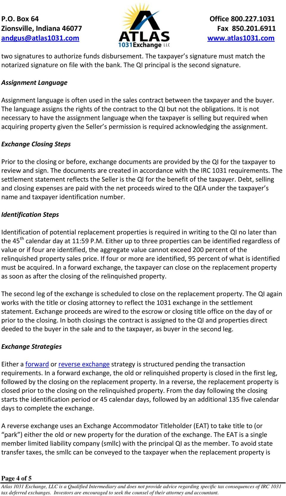 It is not necessary to have the assignment language when the taxpayer is selling but required when acquiring property given the Seller s permission is required acknowledging the assignment.