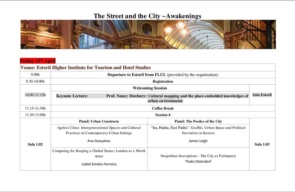 00h Session 4 Panel: Urban Constructs Ageless Cities: Intergenerational Spaces and Cultural Practices in Contemporary Urban Settings Panel: The Poetics of the City Isa, Hasha, Eset Pasha :
