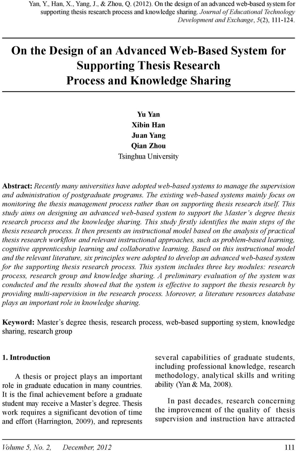 On the Design of an Advanced Web-Based System for Supporting Thesis Research Process and Knowledge Sharing Yu Yan Xibin Han Juan Yang Qian Zhou Tsinghua University Abstract: Recently many