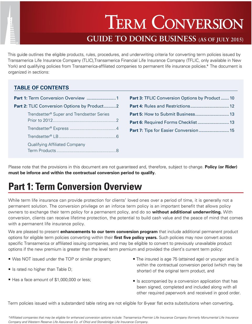 insurance policies.* The document is organized in sections: TABLE OF CONTENTS Part 1: Term Conversion Overview...1 Part 2: TLIC Conversion Options by Product.