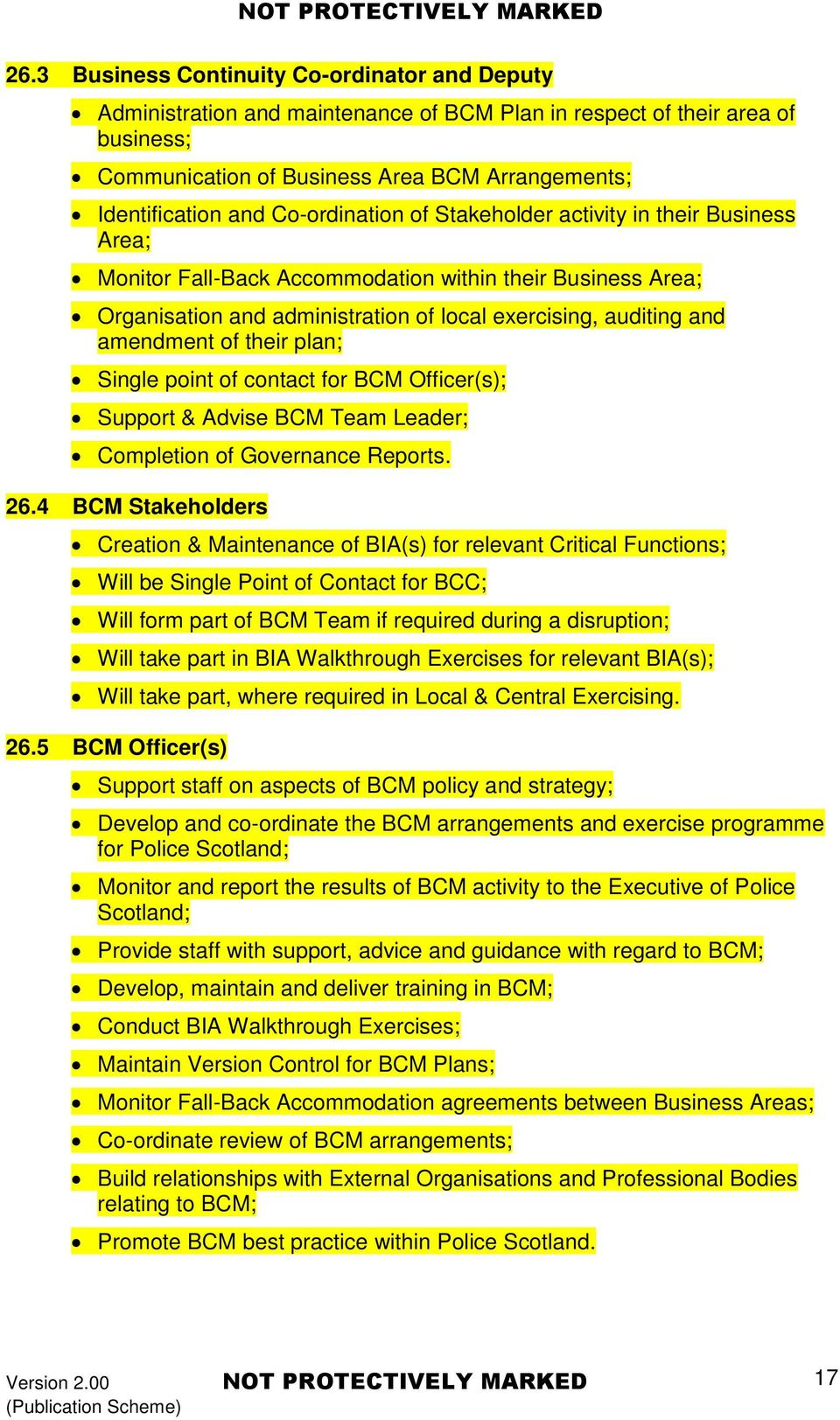 of their plan; Single point of contact for BCM Officer(s); Support & Advise BCM Team Leader; Completion of Governance Reports. 26.