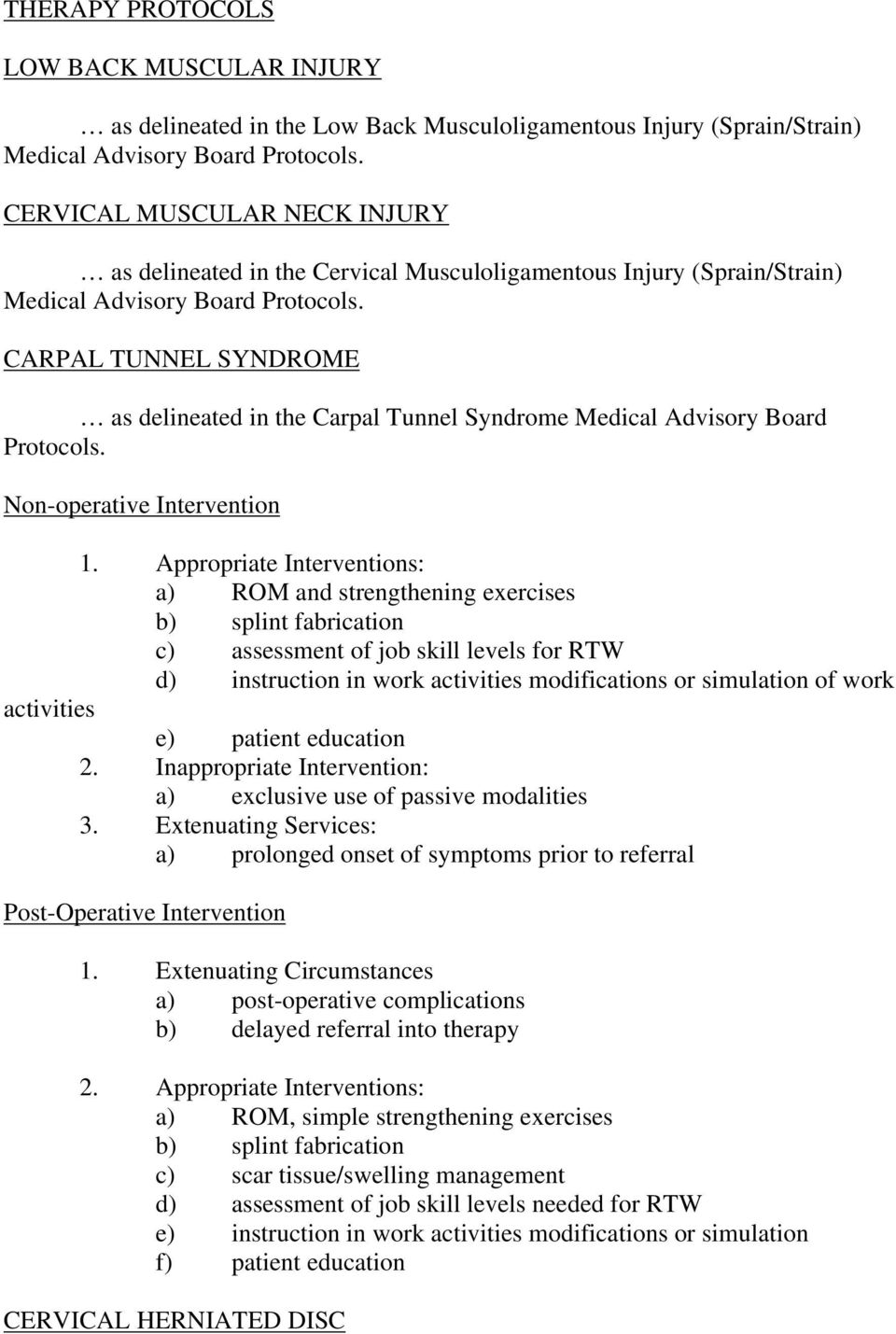 CARPAL TUNNEL SYNDROME as delineated in the Carpal Tunnel Syndrome Medical Advisory Board Protocols.
