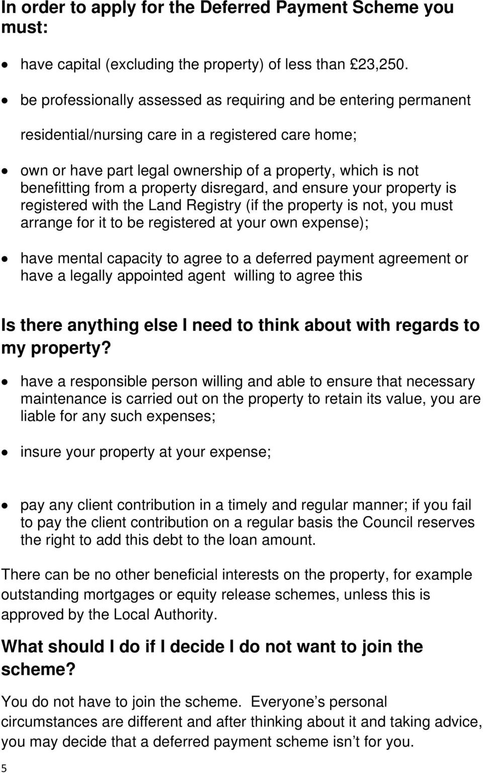 property disregard, and ensure your property is registered with the Land Registry (if the property is not, you must arrange for it to be registered at your own expense); have mental capacity to agree