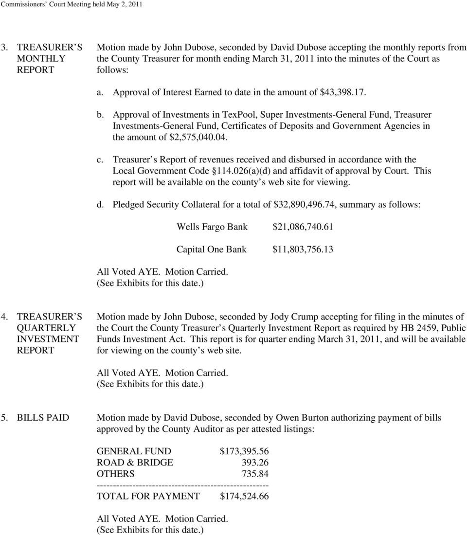 Approval of Investments in TexPool, Super Investments-General Fund, Treasurer Investments-General Fund, Certificates of Deposits and Government Agencies in the amount of $2,575,040.04. c.