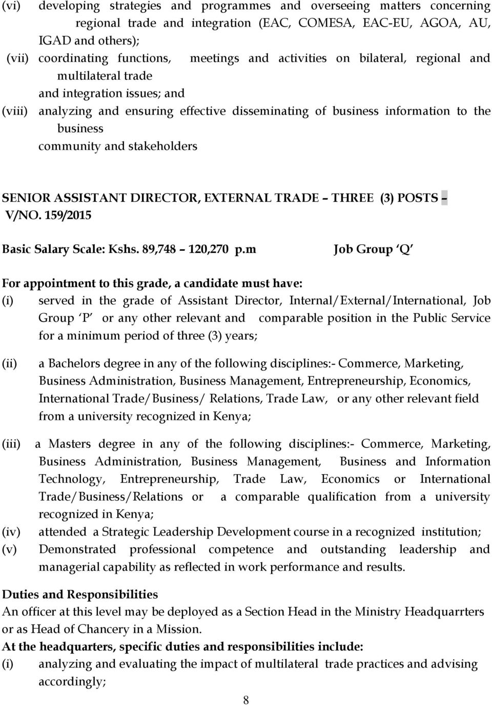 stakeholders SENIOR ASSISTANT DIRECTOR, EXTERNAL TRADE THREE (3) POSTS V/NO. 159/2015 Basic Salary Scale: Kshs. 89,748 120,270 p.