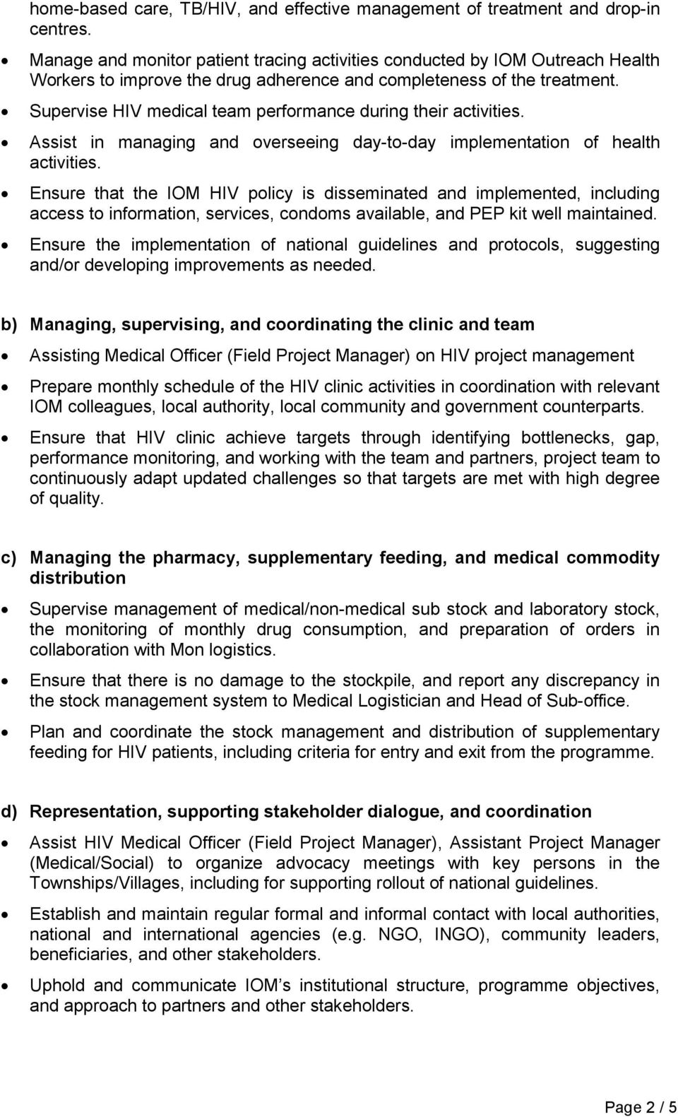 Supervise HIV medical team performance during their activities. Assist in managing and overseeing day-to-day implementation of health activities.