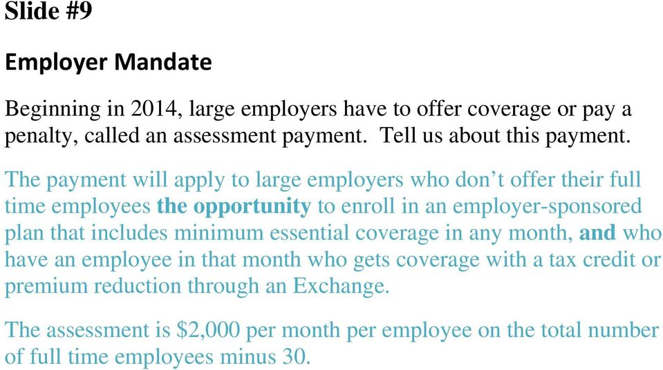 The payment will apply to large employers who don t offer their full time employees the opportunity to enroll in an employer-sponsored plan