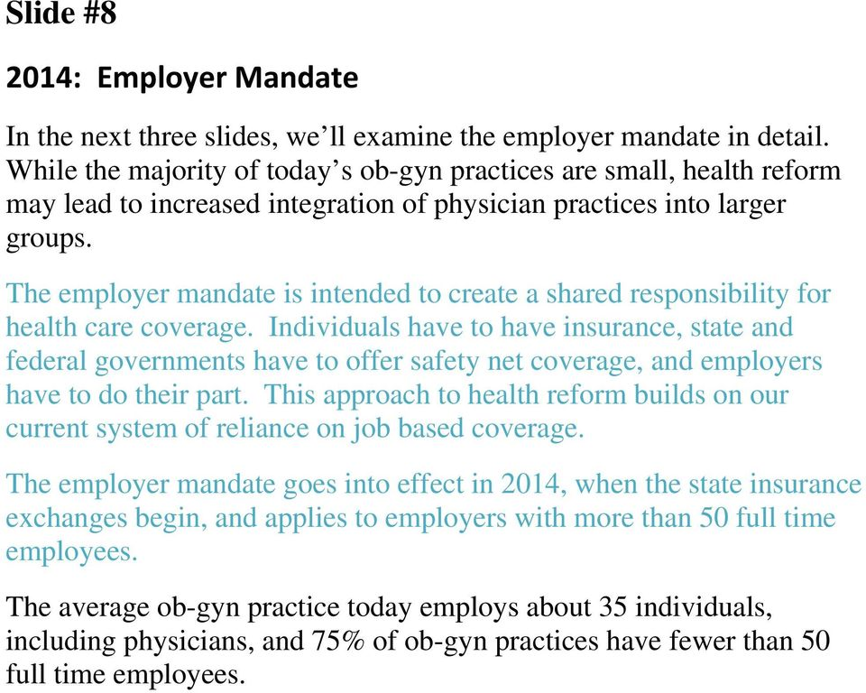 The employer mandate is intended to create a shared responsibility for health care coverage.