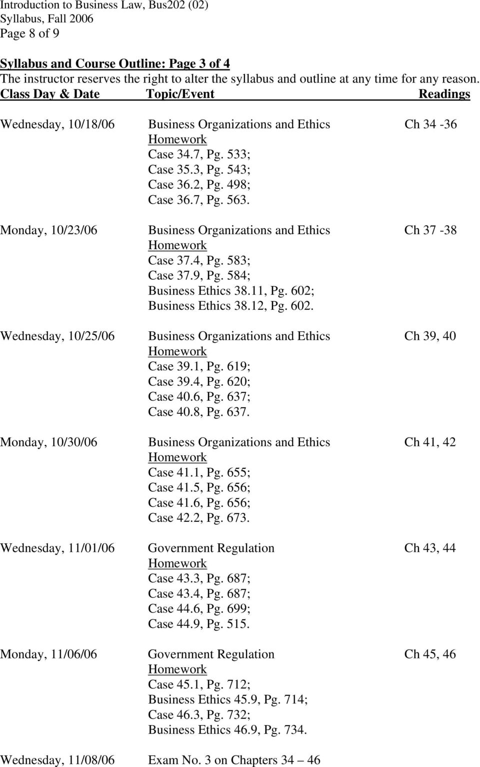 Monday, 10/23/06 Business Organizations and Ethics Ch 37-38 Case 37.4, Pg. 583; Case 37.9, Pg. 584; Business Ethics 38.11, Pg. 602;