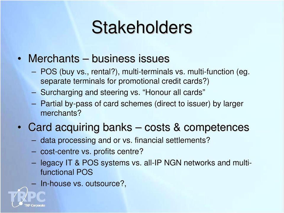 Honour all cards Partial by-pass of card schemes (direct to issuer) by larger merchants?