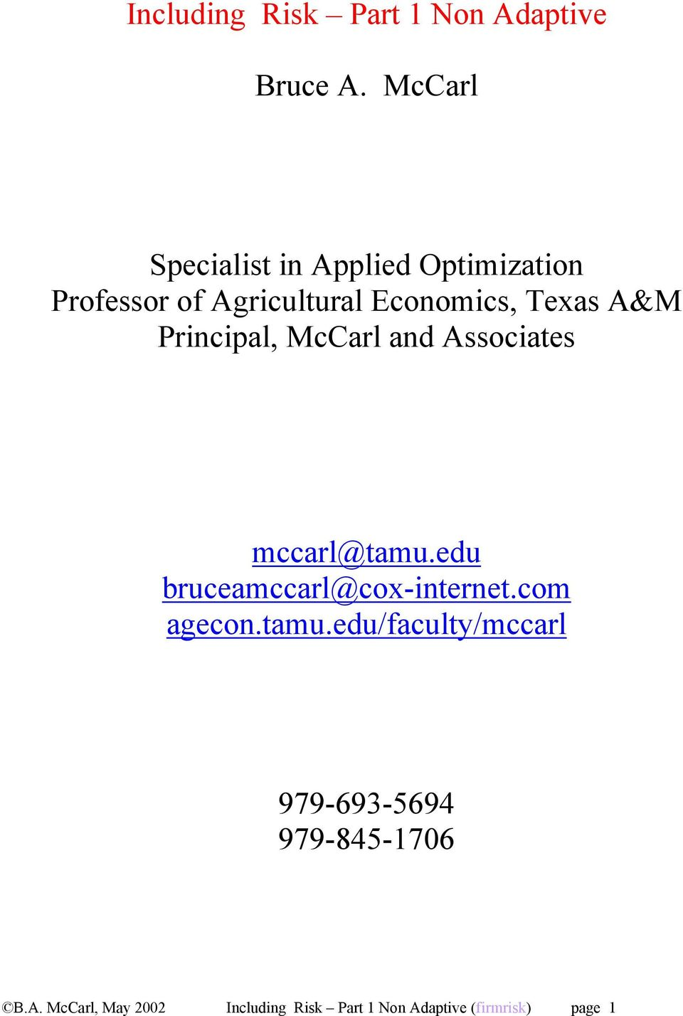 Texas A&M Principal, McCarl and Associates mccarl@tamu.