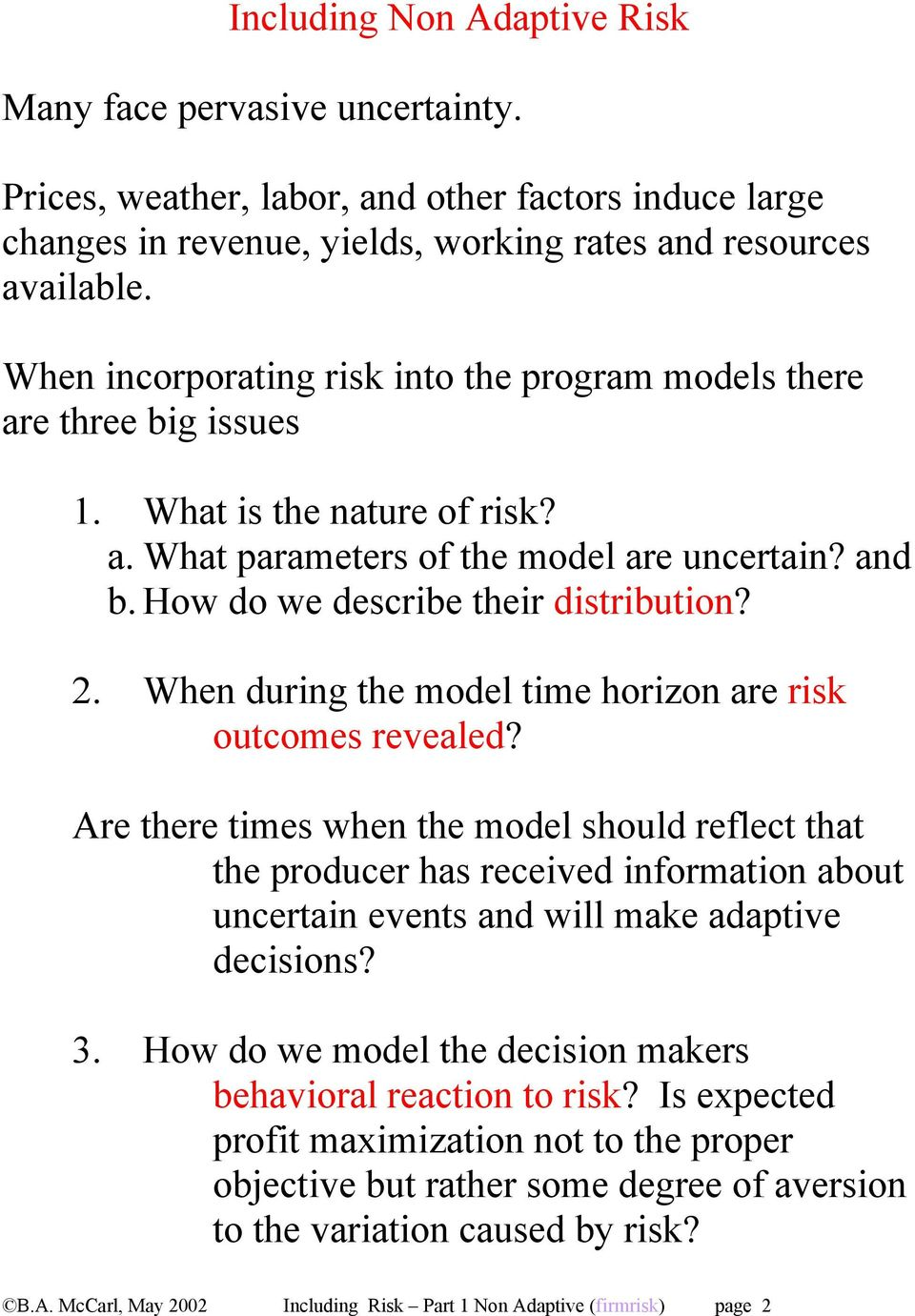 . When during the model time horizon are ris outcomes revealed?