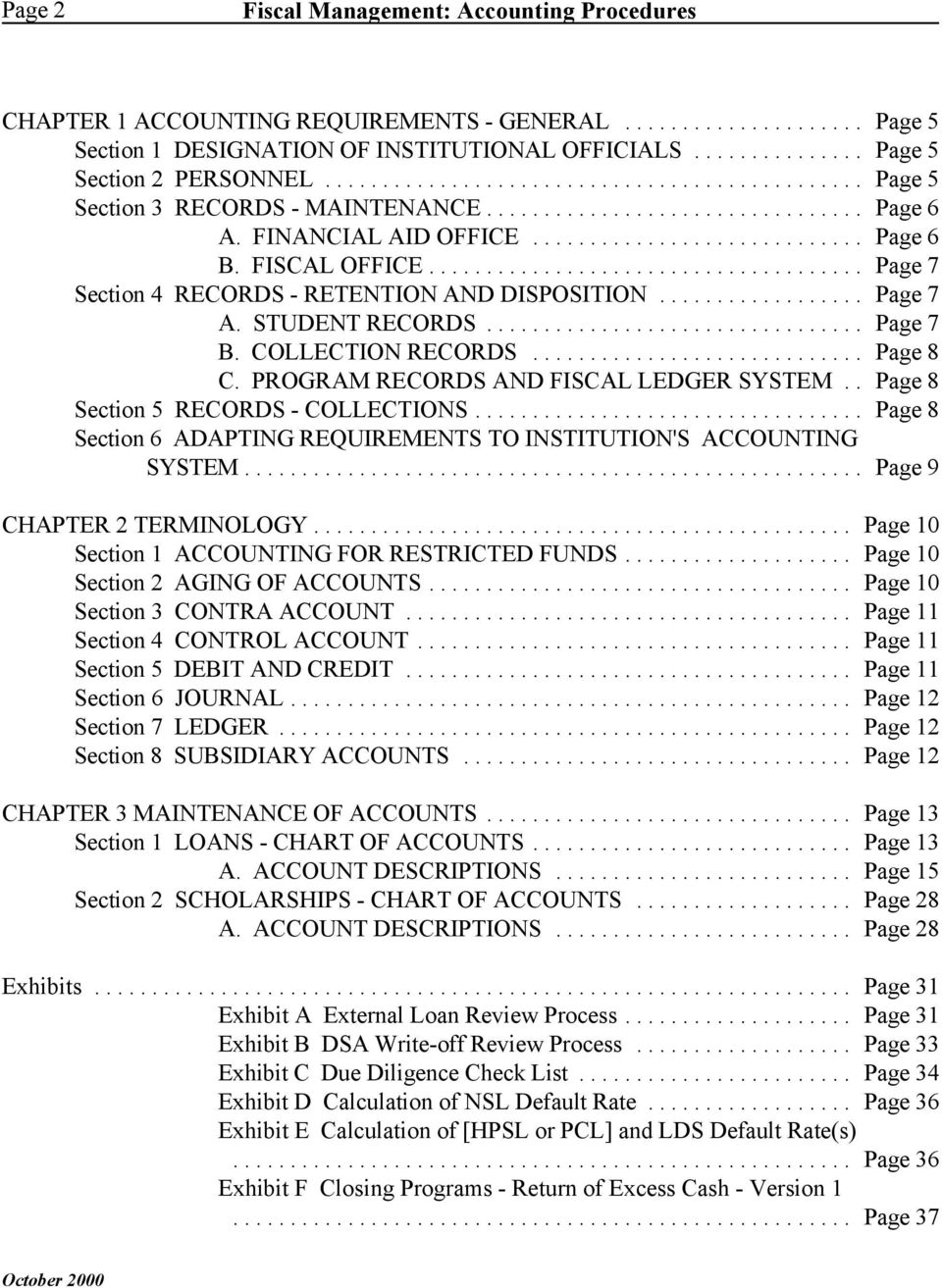 COLLECTION RECORDS... Page 8 C. PROGRAM RECORDS AND FISCAL LEDGER SYSTEM.. Page 8 Section 5 RECORDS - COLLECTIONS... Page 8 Section 6 ADAPTING REQUIREMENTS TO INSTITUTION'S ACCOUNTING SYSTEM.