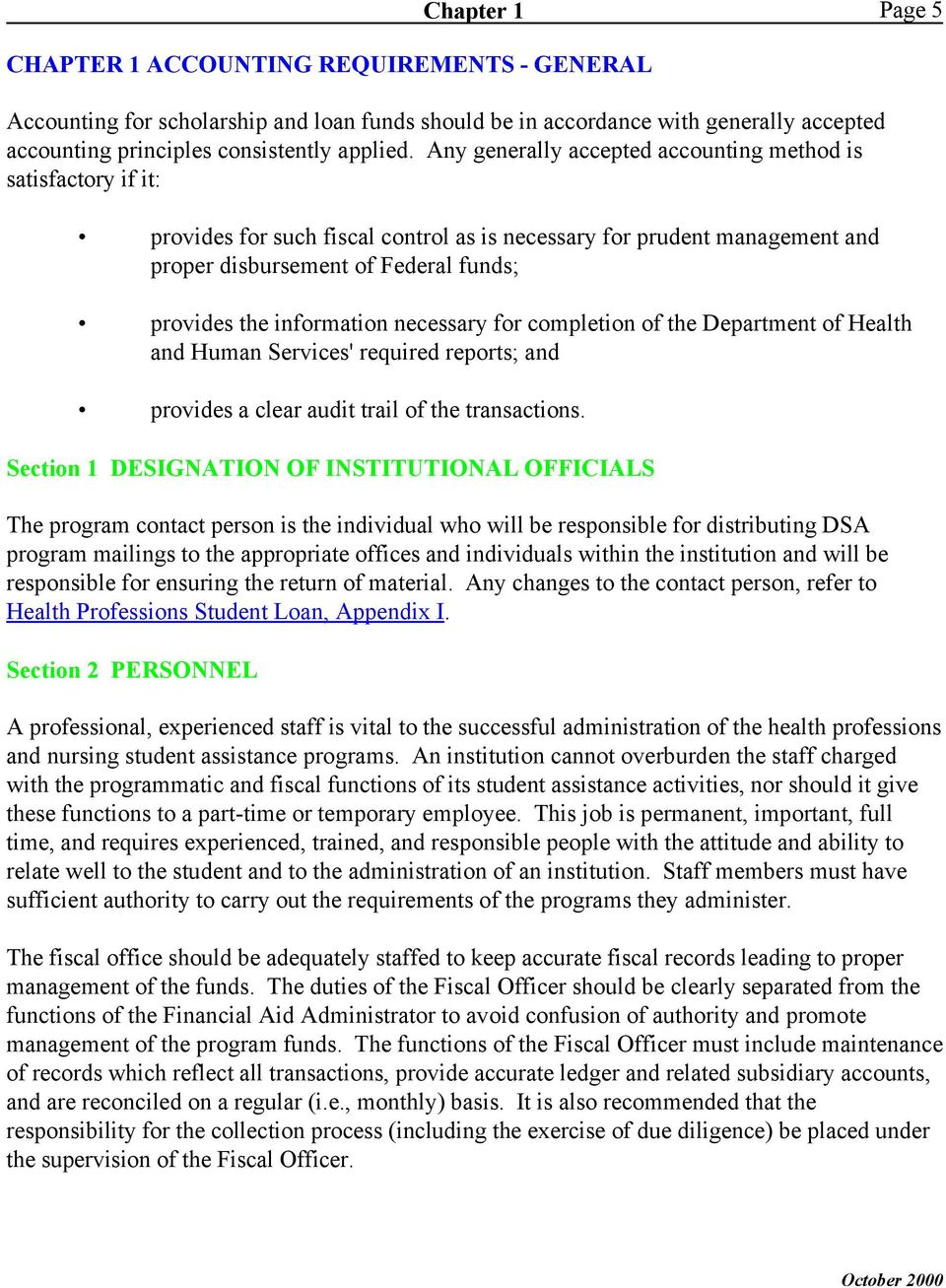 information necessary for completion of the Department of Health and Human Services' required reports; and provides a clear audit trail of the transactions.
