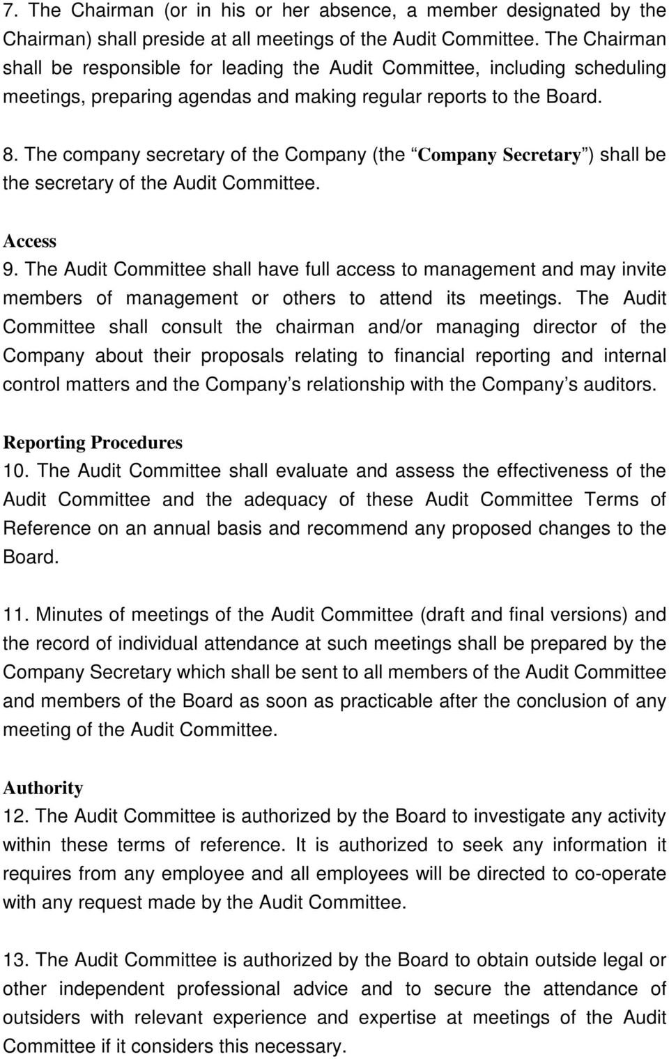 The company secretary of the Company (the Company Secretary ) shall be the secretary of the Audit Committee. Access 9.